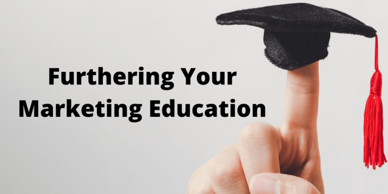 Furthering Your Marketing Education